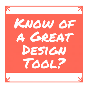 Know of a great design tool?