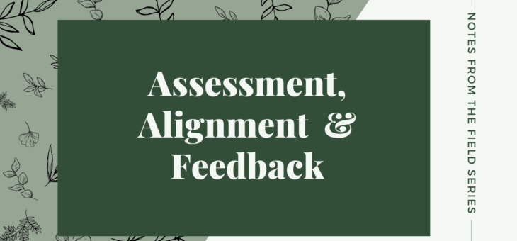 Field Notes | Week Four – Assessment, Alignment and Feedback