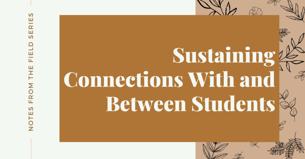 Sustaining Connections With and Between Students Banner
