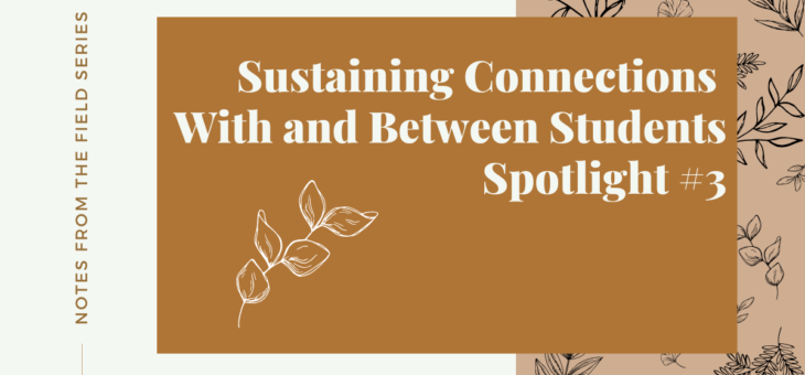 Sustaining Connections With and Between Students Spotlight #3
