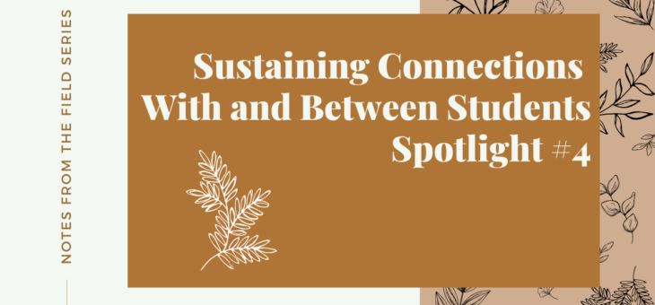 Sustaining Connections With and Between Students Spotlight #4