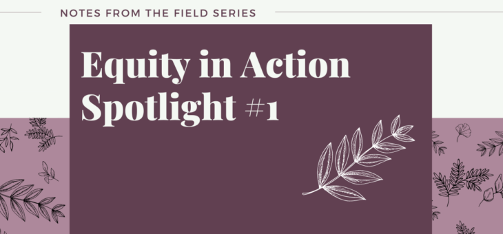 Equity in Action Spotlight #1