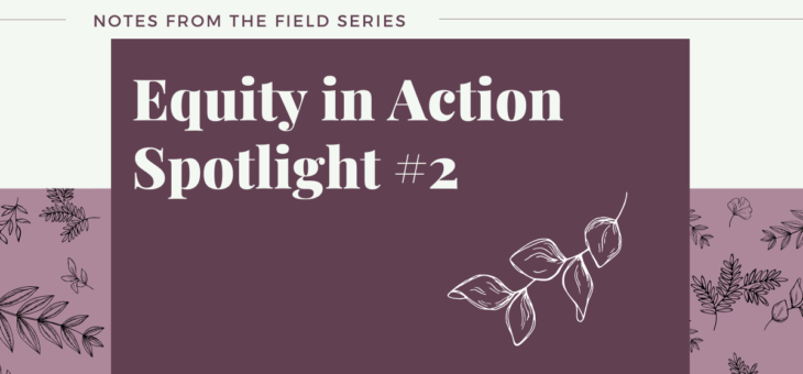 Equity in Action Spotlight #2