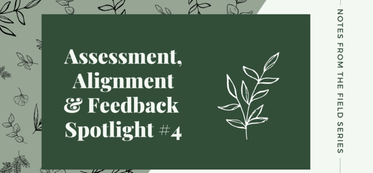 Assessment, Alignment and Feedback Spotlight #4