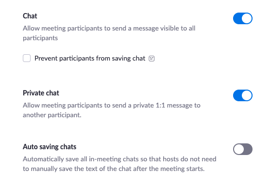 Screenshot of chat settings available within the In-meeting settings in Zoom. Within your account you can enable or disable chat, private chat, and auto saving chat.