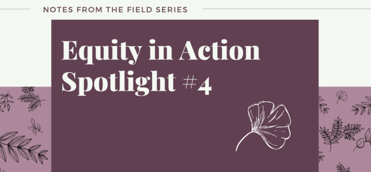 Equity in Action Spotlight #4