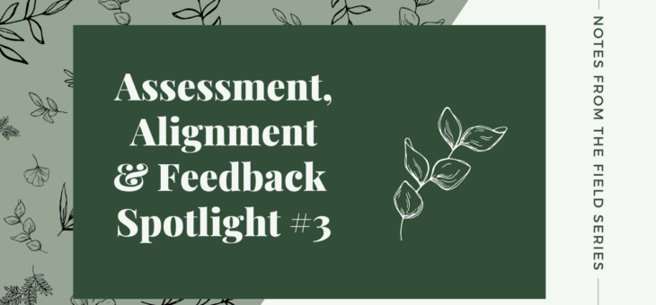 Assessment, Alignment and Feedback Spotlight #3