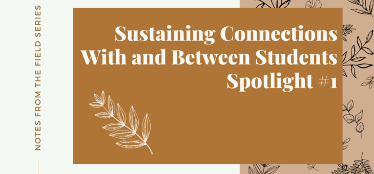 Sustaining Connections With and Between Students Spotlight #1