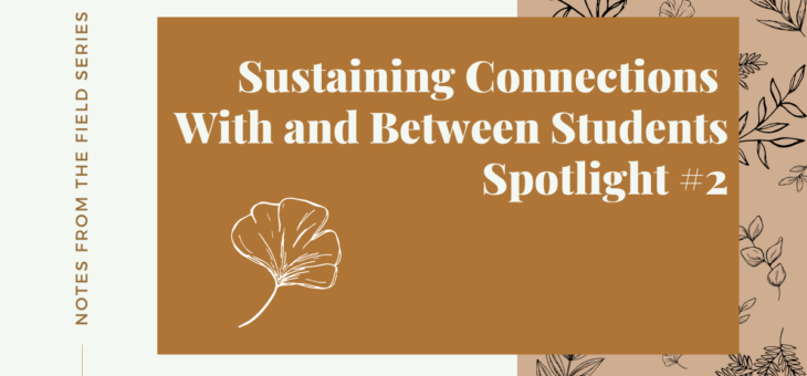 Sustaining Connections With and Between Students Spotlight #2