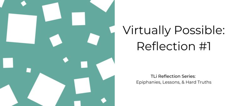 Virtually Possible: Reflection #1